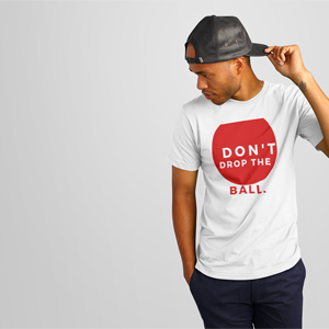 Don't Drop the Ball Tee